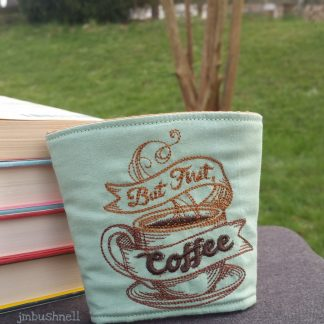 But First Coffee Cozy to Go